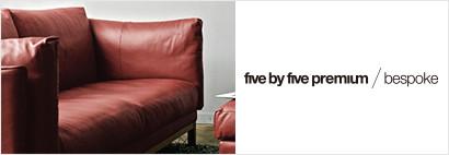 five by five premium / bespoke